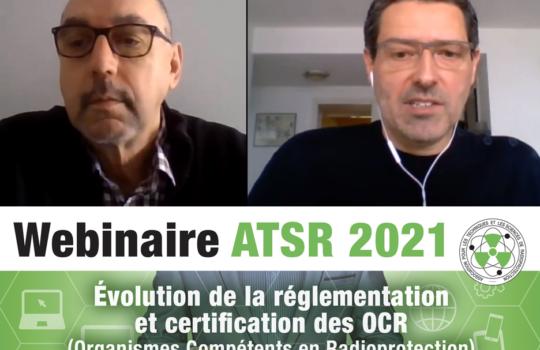 Retrouvez le replay du webinaire sur les OCR (Organismes Compétents en Radioprotection) organisé par l'ATSR